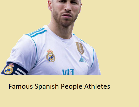 The Famous Spanish People Athletes Reviews 2020